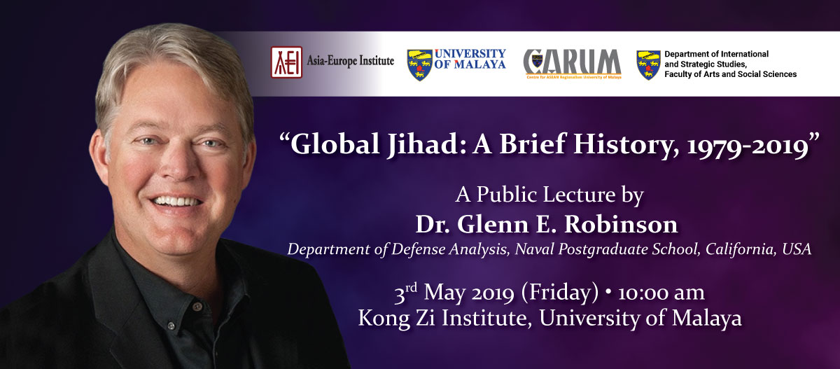 Global Jihad: A Brief History, 1979-2019 - A Public Lecture by Dr. Glenn E. Robinson