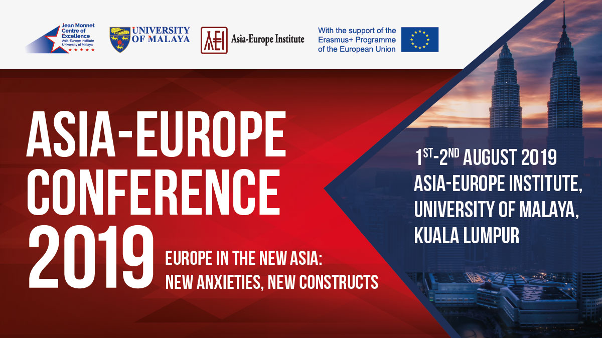 Asia-Europe Conference 2019: Europe in the New Asia: New Anxieties, New Constructs