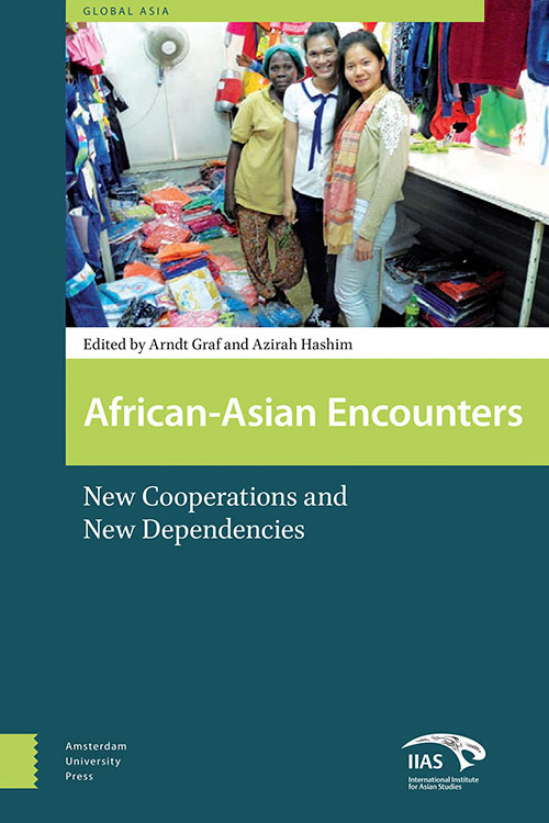 African-Asian Encounters: New Cooperations and New Dependencies