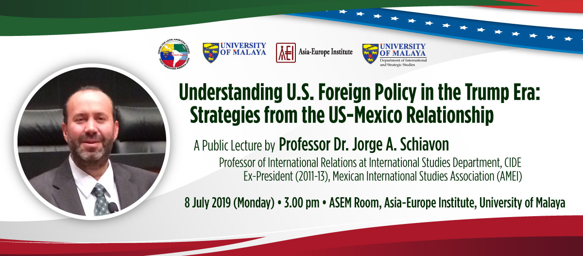 A Public Lecture by Prof. Dr. Jorge A. Schiavon, Professor of International Relations at the International Studies Department, CIDE