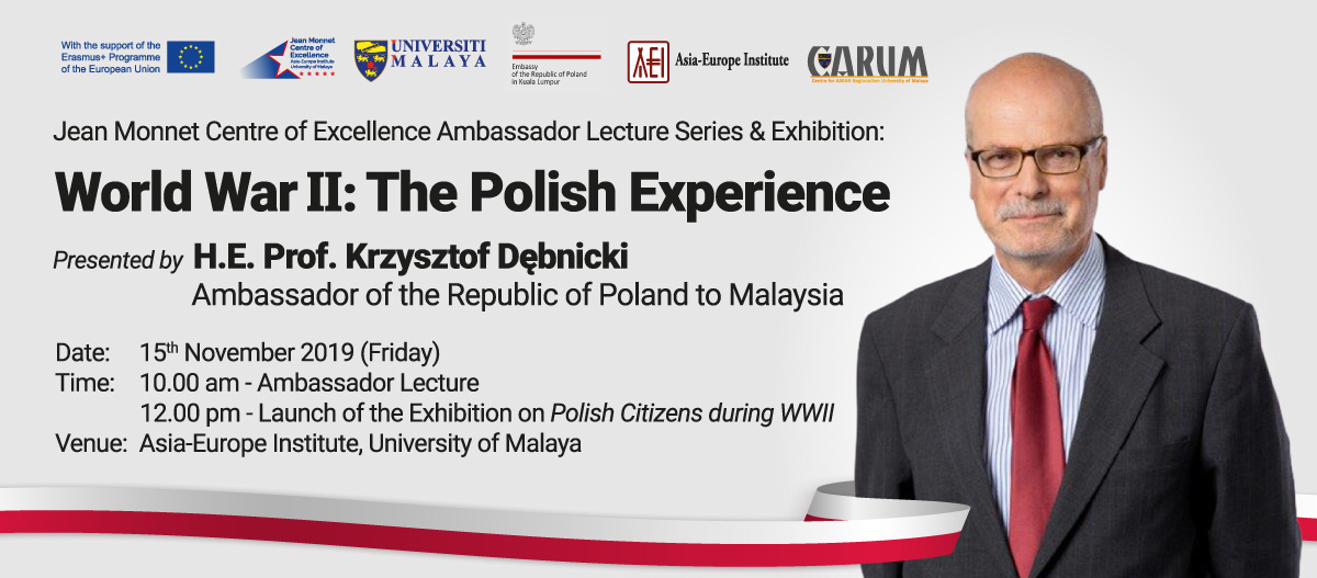 Jean Monnet Centre of Excellence Ambassador Lecture Series & Exhibition: World War II: The Polish Experience