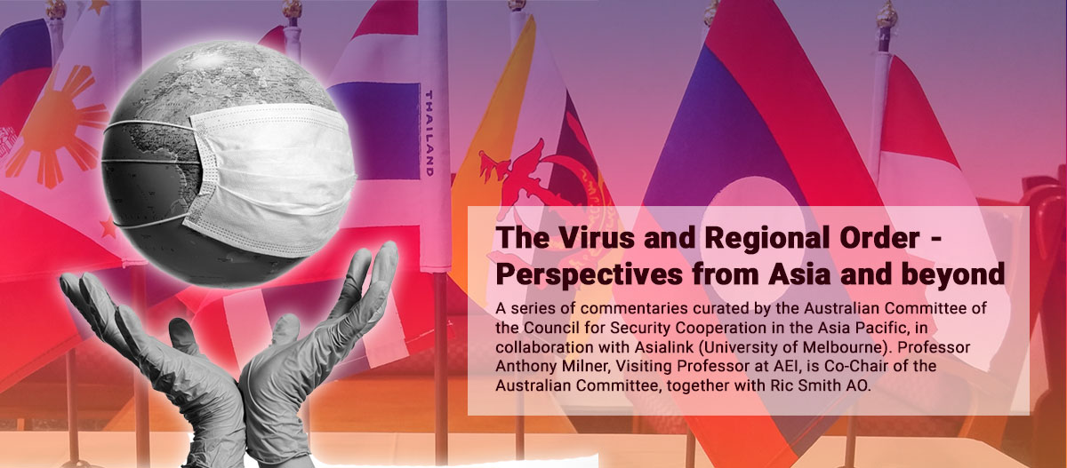 The Virus and Regional Order - Perspectives from Asia and beyond