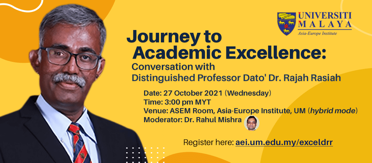 Journey to Academic Excellence: Conversation with Distinguished Professor Dato' Dr. Rajah Rasiah