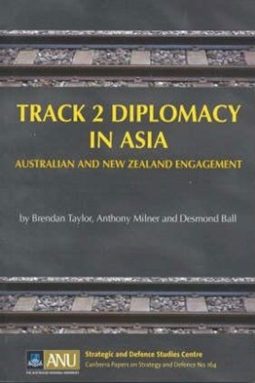 Track 2 Diplomacy in Asia: Australian and New Zealand Engagement