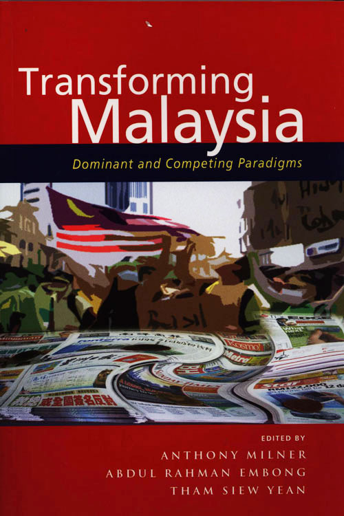 Transforming Malaysia - Dominant And Competing Paradigms