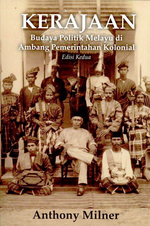KERAJAAN - Budaya Politik Melayu Di Ambang Pemerintahan Kolonial