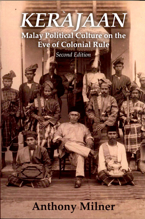 KERAJAAN - Malay Political Culture On The Eve Of Colonial Rule