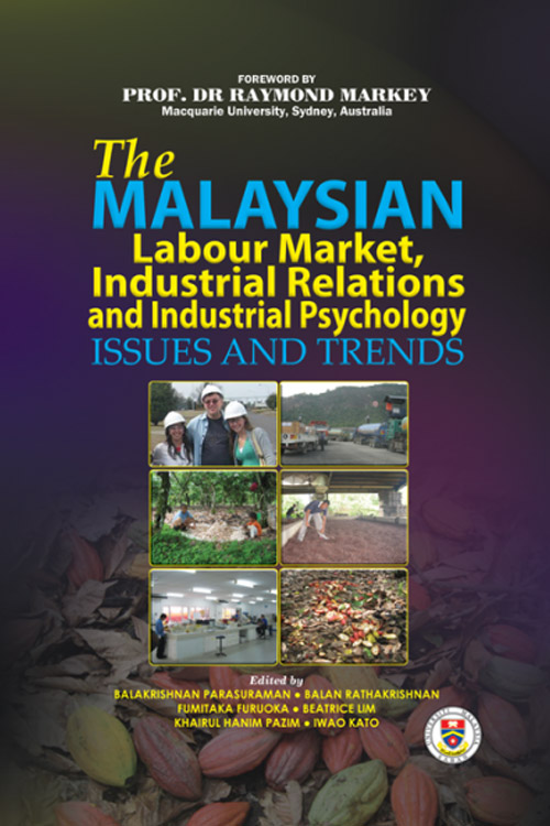 The Malaysian Labour Market, Industrial Relations and Industrial Psychology: Issues and Trends