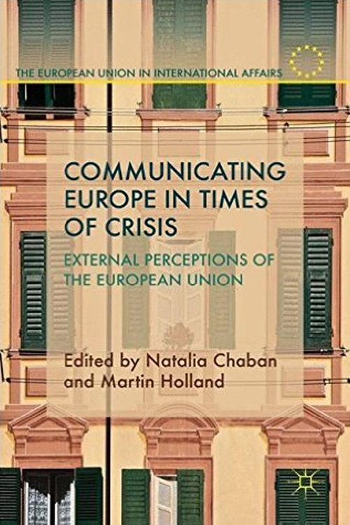 Communicating Europe in Times of Crisis: External Perceptions of the European Union