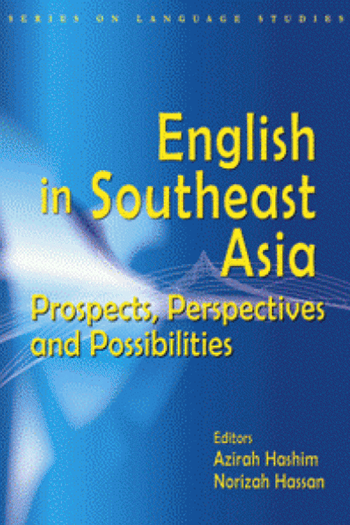 English in Southeast Asia: Prospects, Perspectives and Possibilities