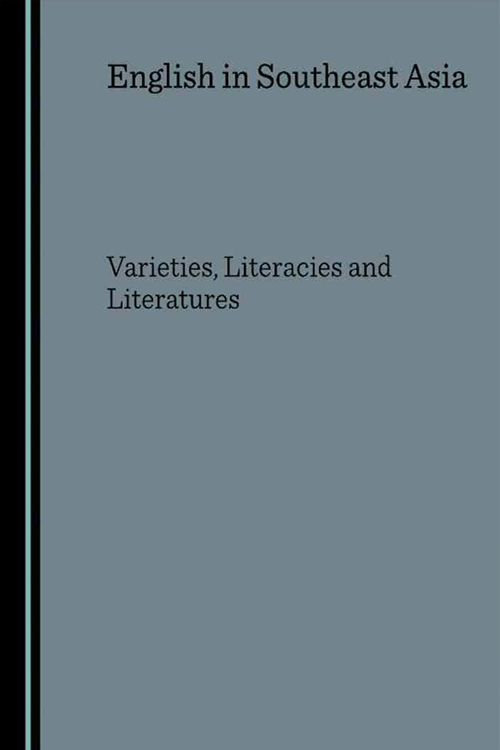 English in Southeast Asia: Varieties, Literacies and Literatures