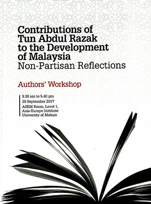 Contributions of Tun Abdul Razak to the Development of MalaysiaNon-Partisan Reflections: First Author's Workshop