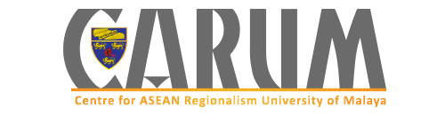 Centre for ASEAN Regionalism Universiti Malaya (CARUM)