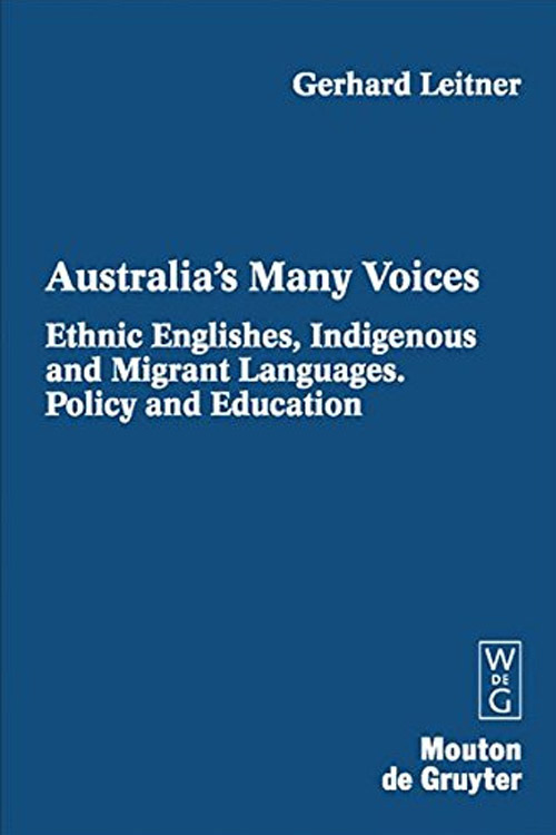 Ethnic Englishes, Indigenous and Migrant Languages: Policy and Education (Contributions to the Sociology of Language) (v. 2)