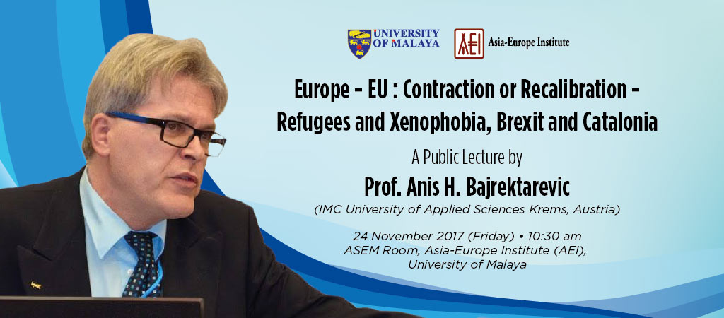 Europe - EU : Contraction or Recalibration - Refugees and Xenophobia, Brexit and Catalonia