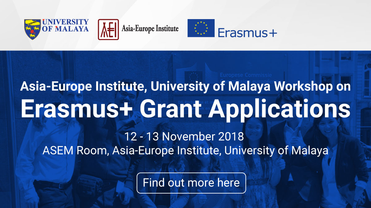 Asia-Europe Institute, Universiti Malaya Workshop on Erasmus+ Grant Applications