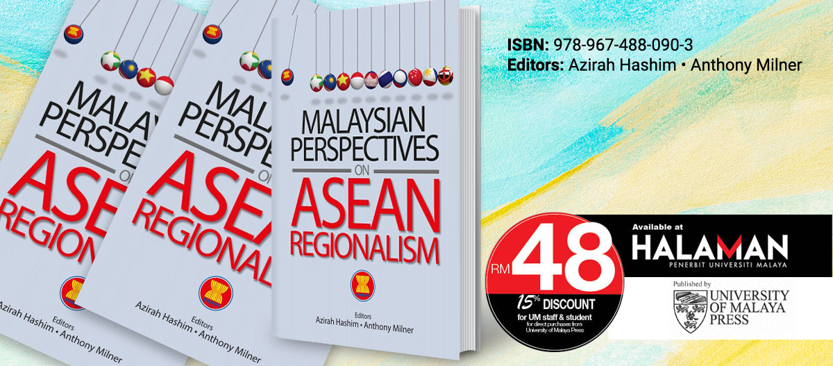 Malaysian Perspectives on ASEAN Regionalism